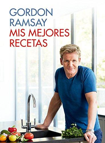 Mis mejores recetas (Sabores) por Gordon Ramsay
