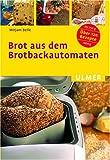 Brot aus dem Brotbackautomaten - Mirjam Beile