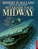 R?ckkehr nach Midway: Die Suche nach den versunkenen Schiffen der gr?ssten Schlacht im Pazifik