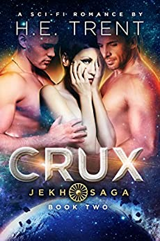 Crux: A Sci-Fi Romance (The Jekh Saga Book 2) (English Edition) di [Trent, H.E.]