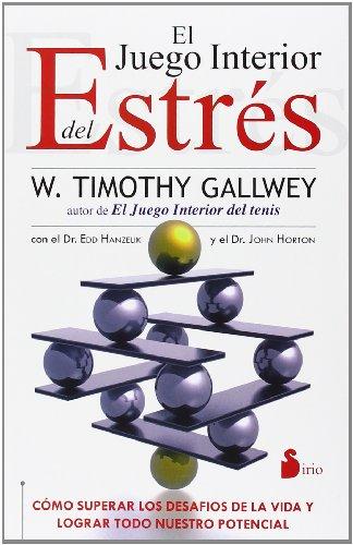 El juego interior del estrés (2013) por TIMOTHY GALLWEY