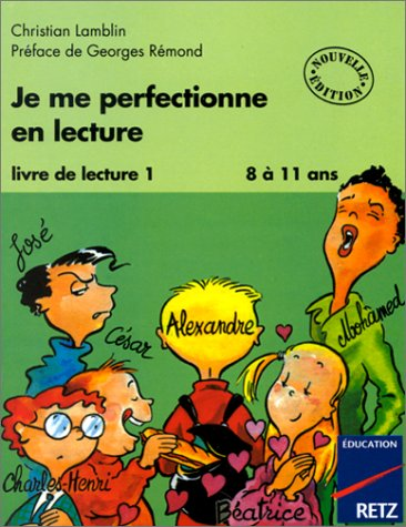 Je me perfectionne en lecture, tome 1, 8-11 ans