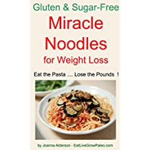 MIRACLE NOODLES for Weight Loss (Gluten & Sugar-Free Pasta Book 2) (English Edition)
