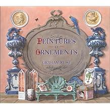 Peintures et Ornements: Plus de 100 idées pour décorer son intérieur, les meubles et les petits objets