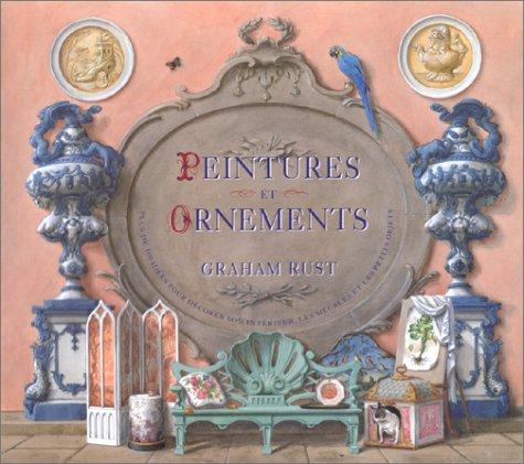 Peintures et Ornements: Plus de 100 ides pour dcorer son intrieur, les meubles et les petits objets