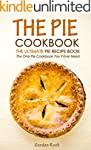 The Pie Cookbook - The Ultimate Pie R...