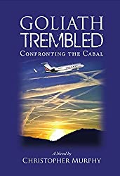GOLIATH TREMBLED: Confronting the Cabal