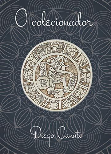 O Colecionador (Portuguese Edition) por Diego Canuto