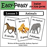 Italian Lesson 3: Animals (Easy-Peasy Italian For Kids Series)