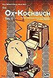 Das Ox-Kochbuch, Bd.2, Moderne vegetarische Küche für Punkrocker und andere Menschen (Edition Kochen ohne Knochen)