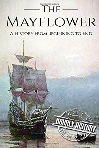 Mayflower: A History From Beginning to End (Booklet)