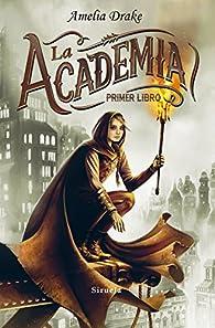 La Academia. Primer libro par Amelia Drake