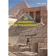 Die Gräberwelt der Pyramidenzeit (Zaberns Bildbaende Zur Archaeologie)