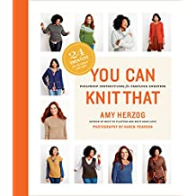 You Can Knit That: Foolproof Instructions for Fabulous Sweaters (English Edition)
