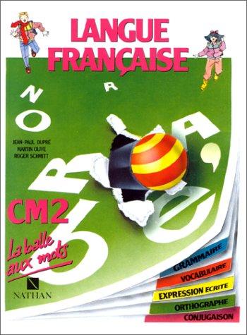 La Balle aux mots, niveau CM2 : Langue française