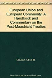 European Union Euro Community Revised Ed: A Handbook and Commentary on the Post-Maastricht Treaties