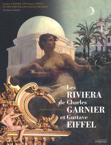 Les Riviera de Charles Garnier et Gustave Eiffel : Le rêve de la raison, édition bilingue français-anglais