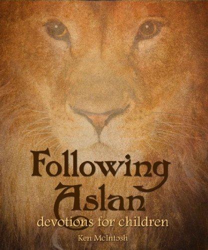 Following Aslan A Book Of Devotions For Children