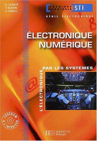 Electronique, terminale STI génie électronique 1, Numérique : Livre de l'élève par Thierry Suaton