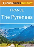 The Pyrenees (Rough Guides Snapshot France)