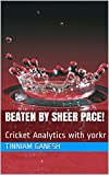 Beaten by sheer pace!: Cricket Analytics with yorkr