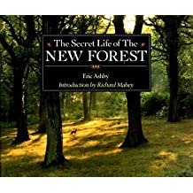 The Secret Life of the New Forest by Eric Ashby (1989-07-20)