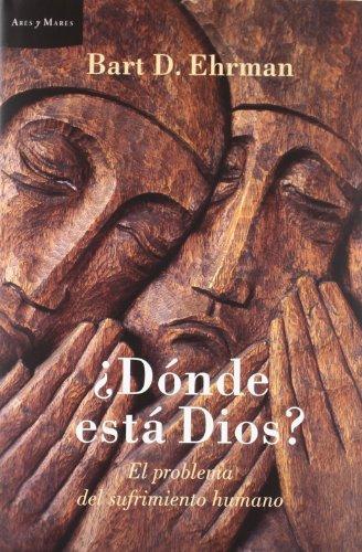 Descargar Libro ¿Dónde esta dios?: El problema del sufrimiento humano (Ares y Mares) de Bart D. Ehrman