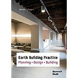 Earth Building Practice: Planning - Design - Building (Bauwerk)