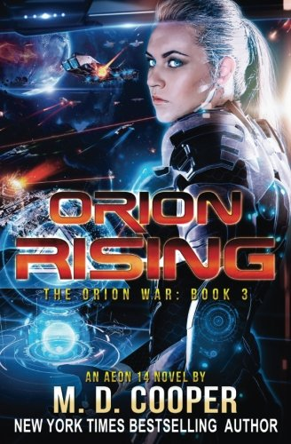 Orion Rising: An Aeon 14 Novel: Volume 3 (The Orion War)