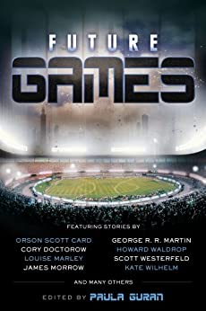 Future Games (English Edition) von [Card, Orson Scott, Doctorow, Cory, Martin, George R.R. , Westerfield, Scott]