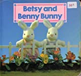 Betsy and Benny Bunny (Play With Us Board Books)