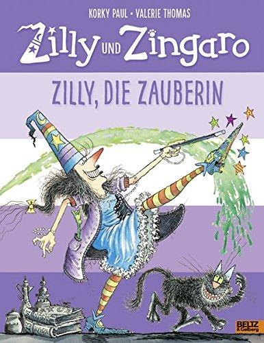 Zilly und Zingaro. Zilly, die Zauberin: Vierfarbiges Bilderbuch (Zauberin Hexe)