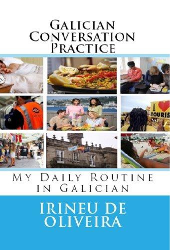 Galician Conversation Practice (Galician Edition) por Irineu De Oliveira Jnr