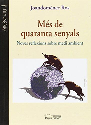 Més de quaranta senyals: Noves reflexions sobre medi ambient (Argent Viu) por Joandomènech Ros Aragonès
