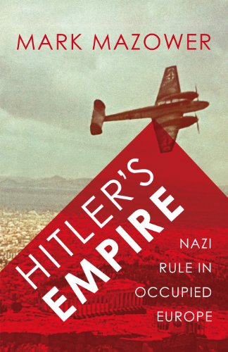 Hitler's Empire: Nazi Rule in Occupied Europe (English Edition) por Mark Mazower