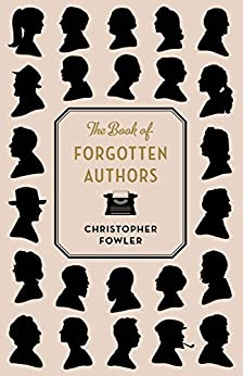 The Book of Forgotten Authors by [Fowler, Christopher]