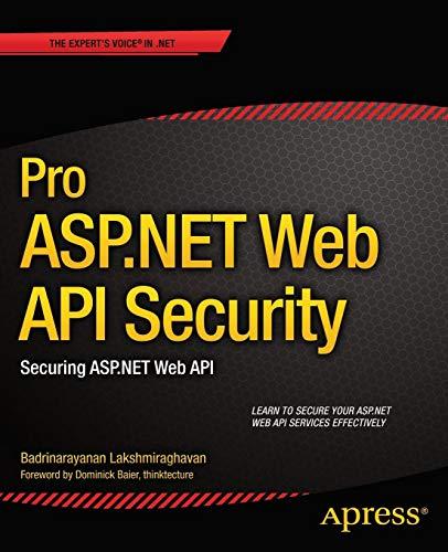 Pro ASP.NET Web API Security: Securing ASP.NET Web API (Expert's Voice in .NET) - Asp-net-web-api