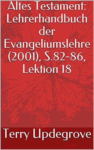 Altes Testament: Lehrerhandbuch der Evangeliumslehre (2001), S.82-86, Lektion 18 (English Edition)