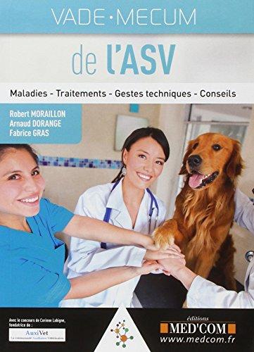 Vade-mecum de l'ASV : Maladies - Traitements - Gestes techniques - Conseils