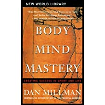 Body Mind Mastery: Creating Success in Sport and Life by Dan Millman (1999-04-02)
