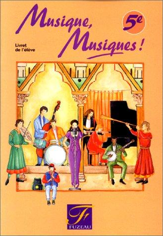 Musique, Musiques! 5e - Livret de l'élève