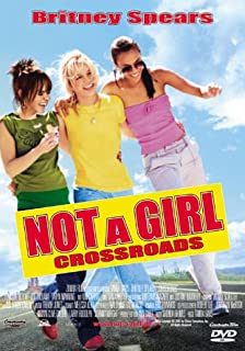 Not a Girl - Crossroads