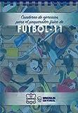 Cuaderno de Ejercicios para el Preparador Físico de Fútbol-11