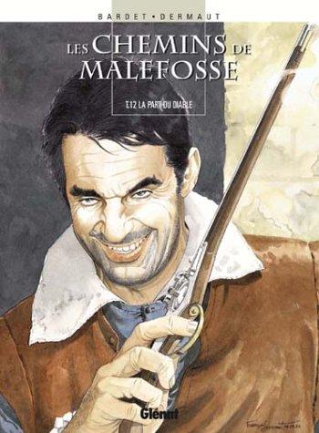Les chemins de Malefosse, Tome 12 : La part du diable