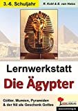 Lernwerkstatt Die Ägypter - Lynn-Sven Kohl, Erich van Heiss, Rüdiger Kohl