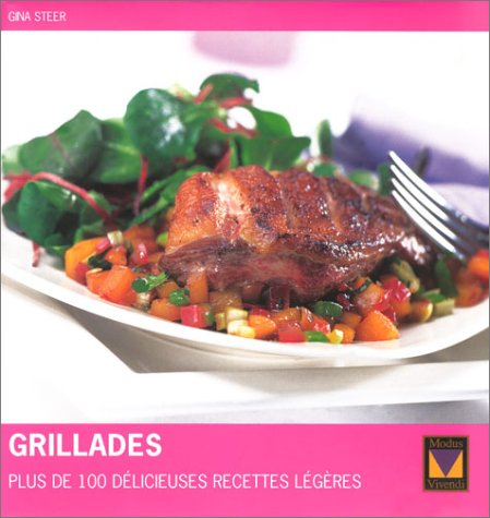 Grillades : Plus de 100 délicieuses recettes légères