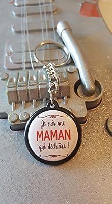 Porte Clé Je suis une Maman qui Déchire !!!