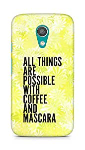 AMEZ all things are possible with coffee and mascara Back Cover For Motorola Moto G2
