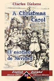 A Christmas Carol - El cántico de Navidad: Bilingual parallel text - Textos bilingües en paralelo: English - Spanish / Inglés