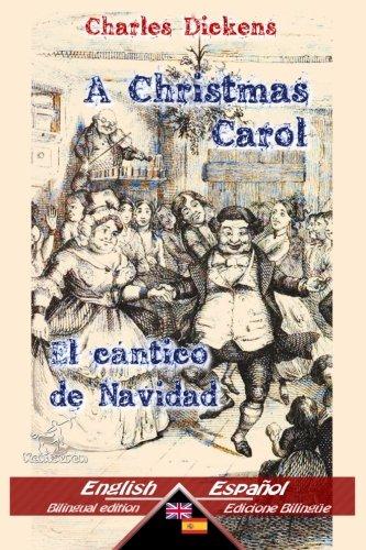 A Christmas Carol - El cántico Navidad: Bilingual